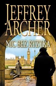 okładka Nic bez ryzyka, Książka | Jeffrey Archer
