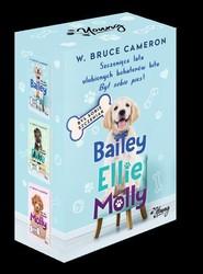 okładka Był sobie szczeniak Bailey / Ellie / Molly Pakiet, Książka | W. Bruce Cameron