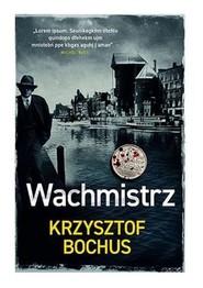 okładka Wachmistrz, Książka | Krzysztof Bochus