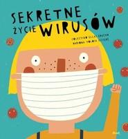 okładka Sekretne życie wirusów, Książka | Ellas Colectivo Educan, Mariona Tolosa Sistere