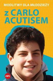 okładka Modlitwy dla młodzieży z Carlo Acutisem, Książka | Kowalewski Robert