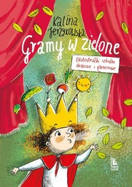 okładka Gramy w zielone Ekoteatrałki szkolne, domowe i plenerowe, Książka | Jerzykowska Kalina