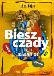 okładka Bieszczady To, co najważniejsze, Książka | Bajda Łukasz