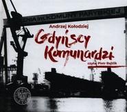 okładka Gdyńscy Komunardzi + CD, Książka | Kołodziej Andrzej