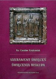 okładka Sakrament święceń Święcenia biskupa, Książka | Krakowiak Czesław