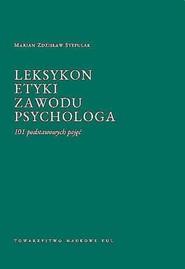 okładka Leksykon etyki zawodu psychologa 101 podstawowych pojęć, Książka | Marian Zdzisław Stepulak