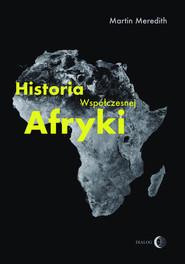 okładka Historia współczesnej Afryki, Książka   Martin  Meredith