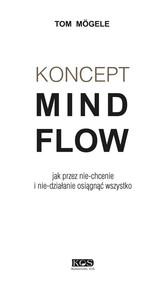 okładka Koncept MindFlow Jak przez nie-chcenie i nie-działanie osiągnąć wszystko, Książka   Mogele Tom