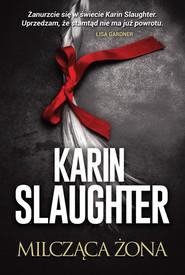 okładka Milcząca żona, Książka | Karin Slaughter