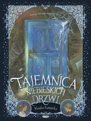 okładka Tajemnica niebieskich drzwi, Książka | Kamińska Monika