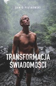 okładka Transformacja świadomości, Książka   Dawid Piątkowski