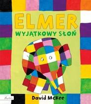 okładka Elmer Wyjątkowy słoń, Książka | McKee David