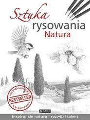 okładka Sztuka rysowania Natura, Książka   Opracowanie zbiorowe