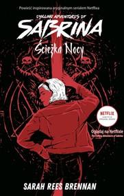okładka Ścieżka nocy Chilling Adventures of Sabrina 3, Książka | Sarah Rees Brennan