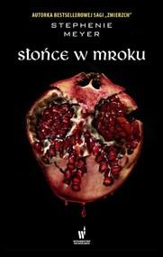 okładka Słońce w mroku, Książka | Stephenie Meyer