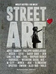 okładka Street Art Wielcy artyści i ich wizje, Książka | Mattanza Alessandra