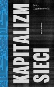 okładka Kapitalizm Sieci, Książka | Jan J. Zygmuntowski