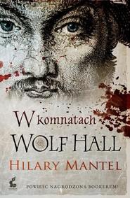 okładka W komnatach Wolf Hall, Książka | Hilary Mantel