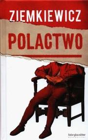 okładka Polactwo, Książka | Rafał A. Ziemkiewicz