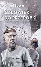 okładka Człowiek do przeróbki, Książka | Bester Alfred
