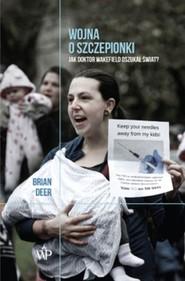 okładka Wojna o szczepionki Jak doktor Wakefield oszukał świat, Książka | Brian Deer