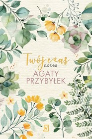 okładka Twój czas Notes Agaty Przybyłek, Książka | Agata Przybyłek