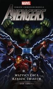 okładka Marvel The Avengers Wszyscy chcą rządzić światem, Książka | Dan Abnett