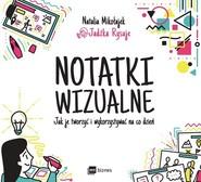 okładka Notatki wizualne Jak je tworzyć i wykorzystywać na co dzień, Książka | Mikołajek Natalia