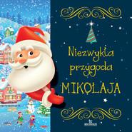 okładka Niezwykła przygoda Mikołaja, Książka | Szewczyk Małgorzata