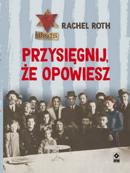 okładka Przysięgnij że opowiesz, Książka | Roth Rachel