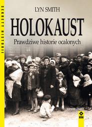 okładka Holokaust Prawdziwe historie ocalonych, Książka | Smith Lynn