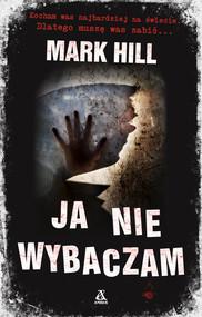 okładka Ja nie wybaczam Wielkie Litery, Książka | Mark Hill