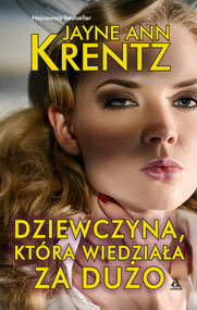 okładka Dziewczyna, która wiedziała za dużo Wielkie Litery, Książka | Jayne Ann Krentz