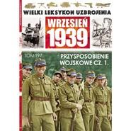 okładka Wielki Leksykon Uzbrojenia Wrzesień 1939 Tom 197 Przysposobienie wojskowe Część 1, Książka |