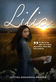 okładka Lilia, Książka | Domańska-Anacka Justyna