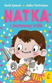 okładka Natka i zbuntowany królik Tom 1, Książka | Ruth Quayle, Julia Christians