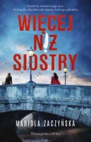 okładka Więcej niż siostry, Książka | Mariola Zaczyńska