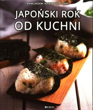 okładka Japoński rok od kuchni, Książka | Anna Jassem, Aleksander Szojer