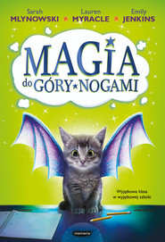 okładka Magia do góry nogami, Książka | Myracle Lauren, Sarah Mlynowski, Jenkins Emily