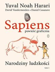 okładka Sapiens Powieść graficzna Narodziny ludzkości. Tom 1, Książka | Yuval Noah Harari, David Vandermeulen