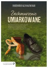 okładka Zachmurzenie umiarkowane, Książka | Barbara Kosmowska