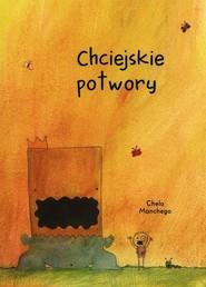 okładka Chciejskie potwory, Książka | Manchego Chelo