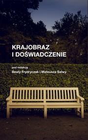 okładka Krajobraz i doświadczenie, Książka | Beata Frydryczak, Salwa Mateusz