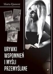okładka Urywki wspomnień i myśli przemyślane, Książka   Ejsmont Marta