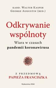 okładka Odkrywanie wspólnoty Wiara w czasach pandemii koronawirusa, Książka | Augustin George, Walter Kasper