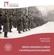 okładka Oddziały Wielkopolskie w walkach o wschodnią granicę Rzeczypospolitej., Książka | Adam Pleskaczyński, Michał Krzyżaniak
