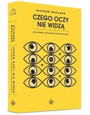 okładka Czego oczy nie widzą Jak wzrok kształtuje nasze myśli, Książka | Richard Masland