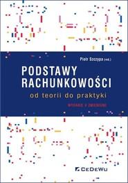 okładka Podstawy rachunkowości od teorii do praktyki, Książka | Szczypa (red.) Piotr
