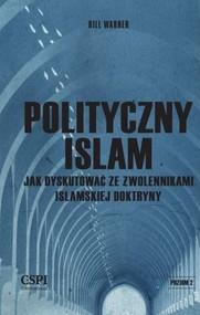 okładka Polityczny islam Jak dyskutować ze zwolennikami islamskiej doktryny, Książka | Warner Bill