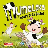 okładka Mumalska i nowy przyjaciel, Książka | Groszek-Abramowicz Alicja